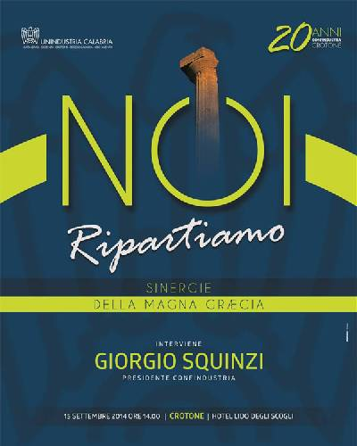 """Convegno """"NOI Ripartiamo - Sinergie della Magna Grecia"""" - Crotone, 15 settembre 2014"""