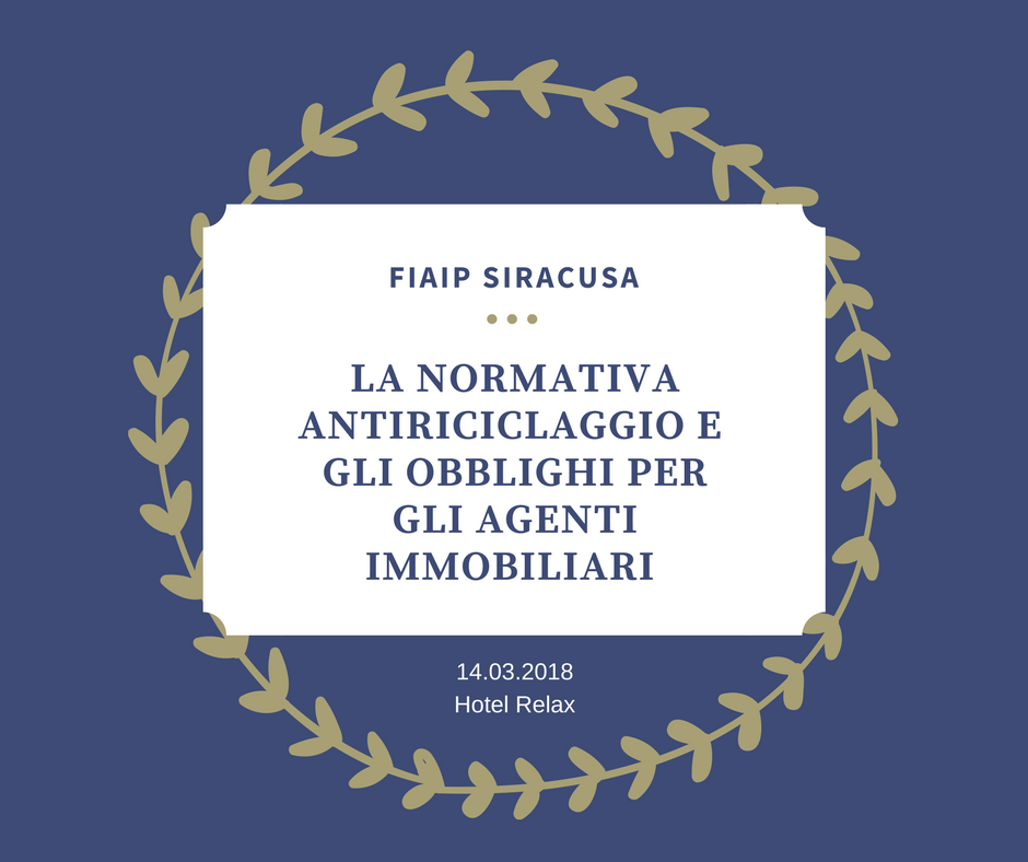 Fiaip Siracusa – Workshop la normativa antiriciclaggio, 14.03.2018, Hotel Relax