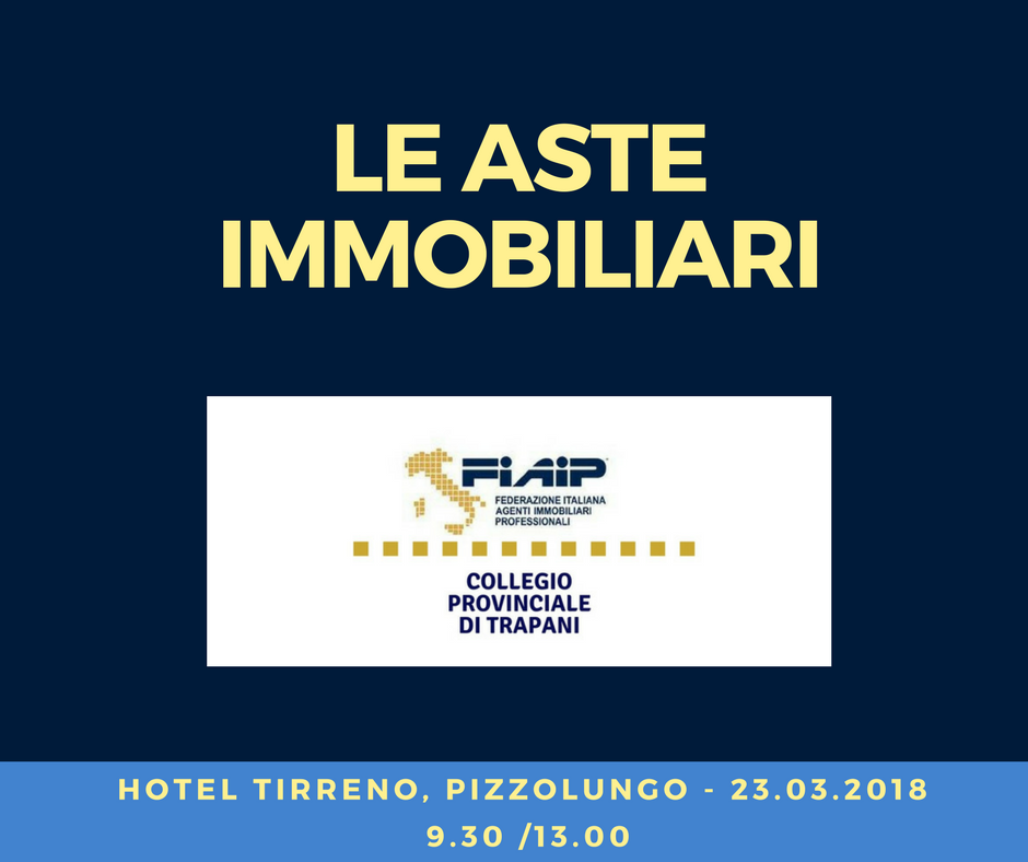 "TRAPANI, 23.03.2018 – WORKSHOP ""LE ASTE IMMOBILIARI"""