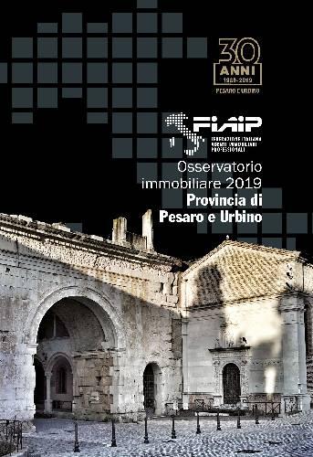 Immobiliare: Fiaip Pesaro-Urbino presenta Lunedi' 8 Luglio l'Osservatorio Immobiliare 2019